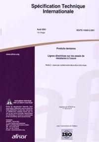 Spécification technique internationale ISO/TS 14569-2:2001 Produits dentaires - Lignes directrices sur les essais de la résistance à lusure Partie 2 : usure par contact entre deux et/ou trois corps.pdf
