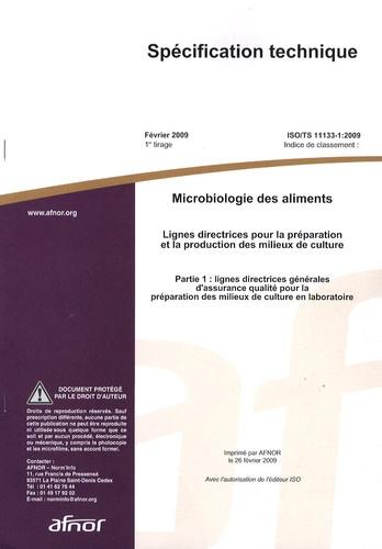 AFNOR - Spécification technique ISO/TS 11133-1:2009 Microbiologie des aliments - Lignes directrices pour la préparation et la production des milieux de culture Partie 1 : lignes directrices générales d'assurance qualité pour la préparation des milieux de culture en laboratoire.