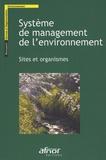 AFNOR - Système de management de l'environnement - Sites et organismes.