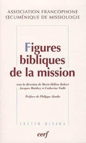 AFOM et Marie-Hélène Robert - Figures bibliques de la mission - Exégèse et théologie de la mission - Approches catholiques et protestantes.