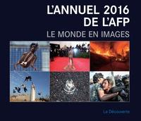 AFP - L'annuel 2016 de l'AFP - Le monde en images.