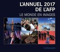 AFP - L'annuel de l'AFP - Le monde en images.
