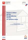 AFPAC - Les pompes à chaleur Air/Eau Eau Glicolée/Eau Sol/Eau sur systèmes mixtes - Guide n°3.