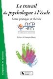 AFPEN et Monique Colasse - Le travail du psychologue à l'école - Entre pratique et théorie.
