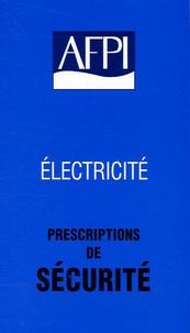 AFPI - Prescriptions de sécurité d'ordre électrique.