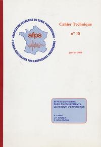 Pierre Labbe et J-P Touret - Cahier Technique de l'AFPS N° 18, Janvier 2000 : Effets du séïsme sur les équipements : le retour d'expérience.