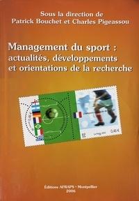Patrick Bouchet - Management du sport : actualités, développements et orientations de la recherche.