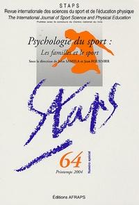 John Samela et Jean Fournier - Staps N° 64, Printemps 200 : Psychologie du sport : les familles et le sport.