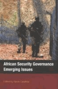 Gavin Cawthra - African Security Governance: Emerging Issues.