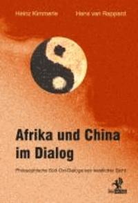 Afrika und China im Dialog - Philosophische Süd-Ost-Dialoge aus westlicher Sicht.