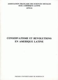 Conservatisme et révolutions en Amérique Latine.pdf