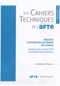 AFTE - Enquête couverture du risque de change - Influence des normes IFRS et évolution des pratiques.