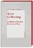 After Collecting - Ein Praxisleitfaden für den Kunstnachlasss.