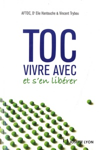 AFTOC et Elie Hantouche - TOC - Vivre avec et s'en libérer.