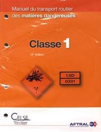 Manuel du transport routier des matières dangereuses Classe 1 -  AFTRAL |