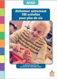 Téléchargez des livres de vendredi gratuits Alzheimer autrement  - 100 activités pour plus de vie ! La méthode Montessori au service des personnes âgées DJVU PDF par AG&D in French 9782710139331