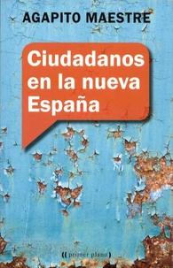 Agapito Maestre - Ciudadanos en la nueva Espana.