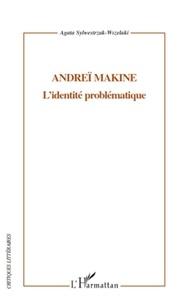 Agata Sylwestrzak-Wszelaki - Andreï Makine - L'identité problématique.