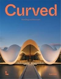 Agata Toromanoff - Curved Bending Architecture /anglais.