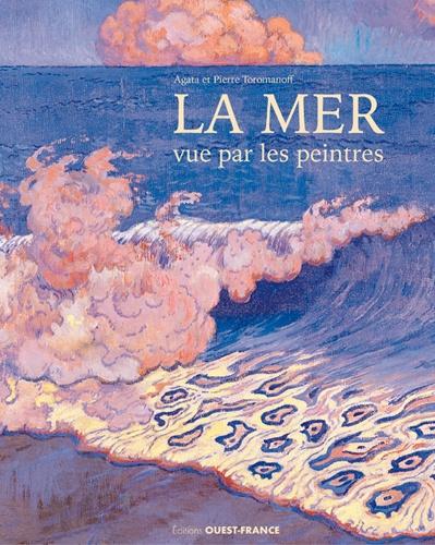 Agata Toromanoff - La mer vue par les peintres.