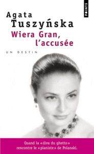 Agata Tuszynska - Wiera Gran, l'accusée.