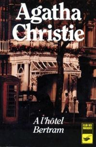 Agatha Christie - À l'hôtel Bertram.