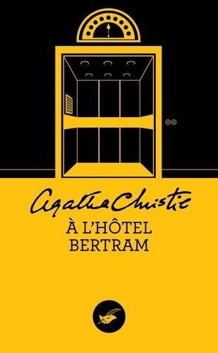 Agatha Christie - A l'hôtel Bertram.