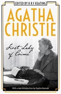 Agatha Christie et Sophie Hannah - Agatha Christie: First Lady of Crime.
