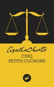 Agatha Christie - Cinq petits cochons (Nouvelle traduction révisée).