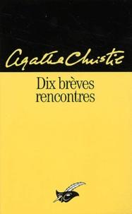 Agatha Christie - Dix brèves rencontres.