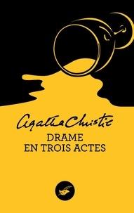 Agatha Christie - Drame en trois actes.