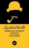 Agatha Christie - Hercule Poirot quitte la scène.