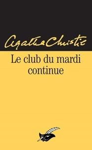 Agatha Christie - Le Club du mardi continue.
