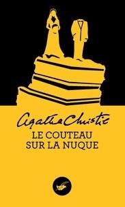 Agatha Christie - Le couteau sur la nuque.