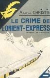 Agatha Christie - Le crime de l'Orient-Express - Fac-similé prestige.