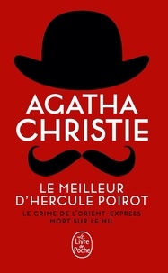 Agatha Christie - Le meilleur d'Hercule Poirot - Le crime de l'Orient-Express ; Mort sur le Nil.