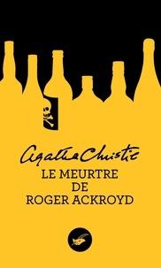 Agatha Christie - Le meurtre de Roger Ackroyd (Nouvelle traduction révisée).
