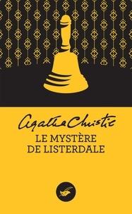 Agatha Christie - Le Mystère de Listerdale (Nouvelle traduction révisée).