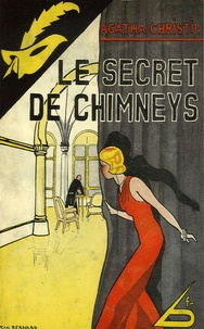 Agatha Christie - Le Secret des Chimneys.