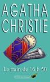 Agatha Christie - Le Train de 16 h 50.