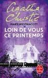 Agatha Christie - Loin de vous ce printemps.