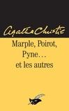 Agatha Christie - Marple, Poirot, Pyne... et les autres.