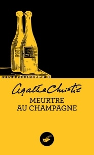 Agatha Christie - Meurtre au champagne (Nouvelle traduction révisée).