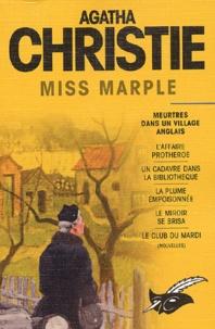 Agatha Christie - Miss Marple : Meurtres dans un village anglais ; L'affaire Protheroe ; Un cadavre dans la bibliothèque ; La plume empoisonnée ; Le miroir se brisa ; Le club du mardi.