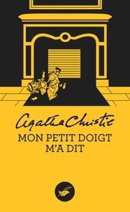 Agatha Christie - Mon petit doigt m'a dit (Nouvelle traduction révisée).