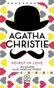 Agatha Christie - Poirot in love - Les Quatre ; Allô, Hercule Poirot.