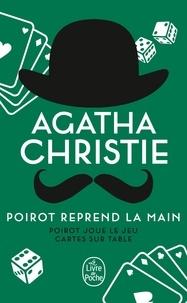 Agatha Christie - Poirot reprend la main - Poirot joue le jeu ; Cartes sur table.