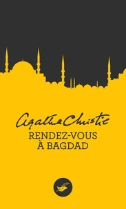 Agatha Christie - Rendez-vous à Bagdad (Nouvelle traduction révisée).