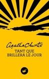Agatha Christie - Tant que brillera le jour.