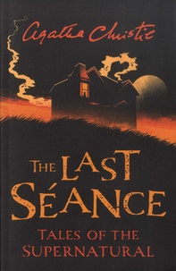 Agatha Christie - The Last Séance - Tales of the Supernatural.